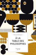 À LA TABLE DES PHILOSOPHES